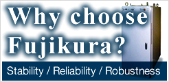 Why choose Fujikura?